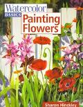 Watercolor Basics Painting Flowers