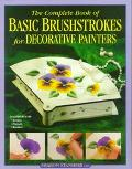 Complete Book of Basic Brushstrokes for Decorative Painters