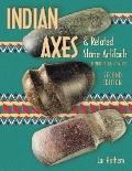 Indian Axes: And Related Stone Artifacts