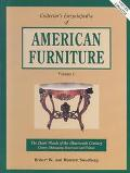 Collector's Encyclopedia of American Furniture: The Dark Woods of the Nineteenth Century, Vo...