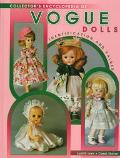 Collector's Encyclopedia of Vogue Dolls: Identification and Values (Collector's Guide) - Jud...