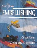The Stori Book of Embellishing: Great Ideas for Quilts and Garments - Mary Stori - Paperback