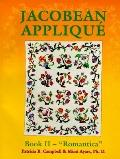 Jacobean Applique Book II; Romantica, Vol. 2 - Patricia B. Campbell - Hardcover