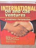 International Oil and Gas Ventures: A Business Perspective