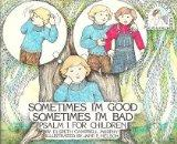 Sometimes I'm Good, Sometimes I'm Bad: Psalm 1 for Children (David and I Talk to God)