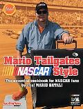 Mario Tailgates NASCAR Style The Essential Cookbook for NASCAR Fans