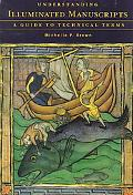 Understanding Illuminated Manuscripts A Guide to Technical Terms