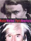 Nadar Warhol Paris New York  Photography and Fame