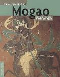 Cave Temples of Mogao Art and History on the Silk Road