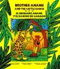Brother Anansi and the Cattle Ranch/El Hermano Anansi y El Rancho de Ganado - James De Sauza