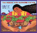 Woman Who Outshone the Sun The Legend of Lucia Zenteno/LA Mujer Que Brillaba Aun Mas Que El ...