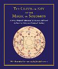 The Clavis or Key to the Magic of Solomon: From an Original Talismanic Grimoire  in Full Col...