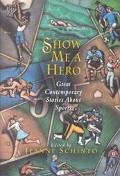 Show Me a Hero Great Contemporary Stories About Sports