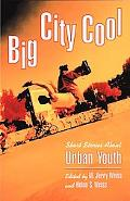 Big City Cool Short Stories About Urban Youth