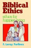 Biblical Ethics Ethics for Happier Living