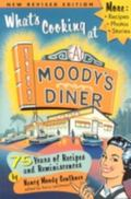What's Cooking at Moody's Diner 75 Years of Recipes & Reminiscences