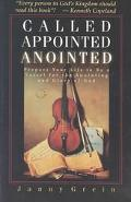 Called, Appointed, Annointed Prepare Your Life to Be a Vessel for the Annointing and Glory o...