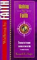 Walking by Faith: Crossing the Threshold: Learning to Live by Faith