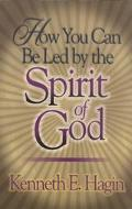 How You Can Be Led by the Spirit of God