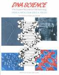 DNA Science: A First Course in Recombinant DNA Technology
