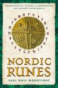 Nordic Runes Understanding, Casting, and Interpreting the Ancient Viking Oracle