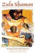 Zulu Shaman Dreams, Prophecies, and Mysteries