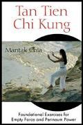 Tan Tien Chi Kung Foundational Exercises For Empty Force And Perineum Power