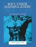 Soft-Tissue Manipulation A Practitioner's Guide to the Diagnosis and Treatment of Soft Tissu...