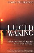 Lucid Waking Mindfulness and the Spiritual Potential of Humanity