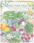 Meals That Heal A Nutraceutical Approach to Diet and Health