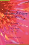 Aromatherapy for Women A Practical Guide to Essential Oils for Health and Beauty