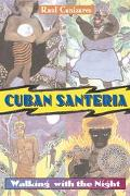 Cuban Santeria Walking With the Night