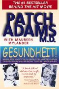Gesundheit! Bringing Good Health to You, the Medical System, and Society Through Physician S...
