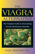 Viagra Alternative The Complete Guide to Overcoming Erectile Dysfunction Naturally