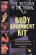 Return of the Tribal Body Adornment Kit