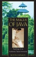 Magus of Java Teachings of an Authentic Taoist Immortal