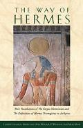 Way of Hermes New Translations of the Corpus Hermeticum and the Definitions of Hermes Tricme...