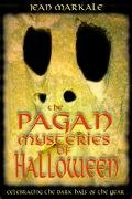 Pagan Mysteries of Halloween Celebrating the Dark Half of the Year