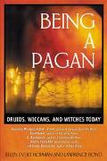 Being a Pagan Druids, Wiccans, and Witches Today