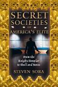 Secret Societies of America's Elite From the Knights Templar to Skull and Bones