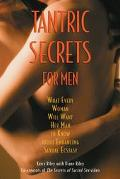 Tantric Secrets for Men What Every Woman Will Want Her Man to Know About Enhancing Sexual Ec...