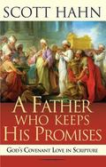 Father Who Keeps His Promises God's Covenant Love in Scripture