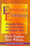 Empowered Evangelicals Bringing Together the Best of the Evangelical and Charismatic