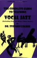 Complete Guide to Teaching Vocal Jazz: (Including Pop and Other Show Styles) - Zegree Stephe...