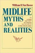 Midlife Myths and Realitities An Upbeat Approach to Enjoying the Transitions of the Middle Y...