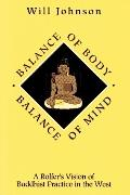 Balance of Body, Balance of Mind A Rolfer's Vision of Buddhist Practice in the West