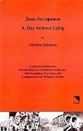 A Day Without Lying: A Glossed Edition for Intermediate-Level Students of Russian