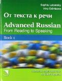 Advanced Russian From Reading to Speaking Book 1