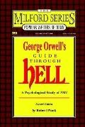 George Orwell's Guide Through Hell A Psychological Study of Nineteen Eighty Four