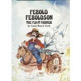 Febold Feboldson, the Fix It Farmer - Carol Beach York - Library Binding